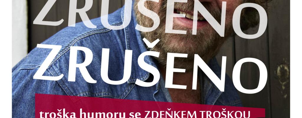 Zábavný pořad Troška humoru se Zdeňkem Troškou se ruší