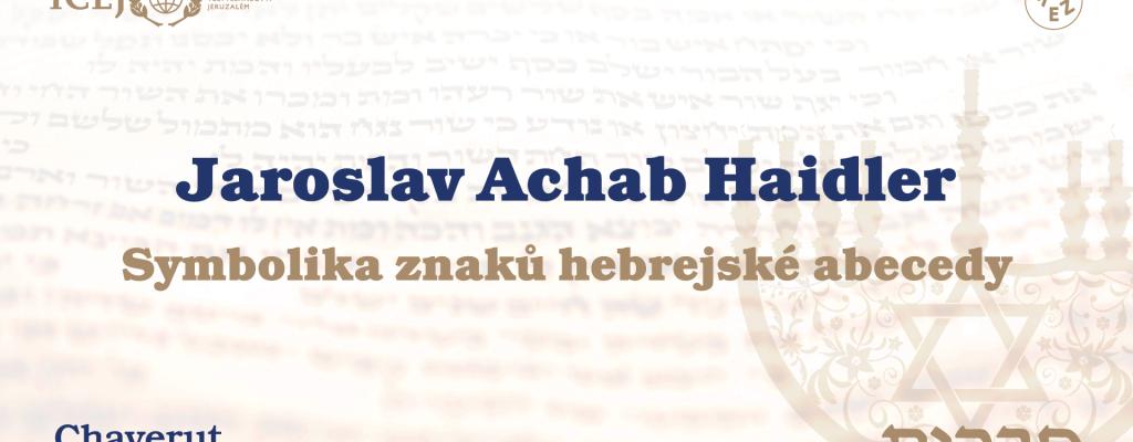 Jaroslav Achab Haidler – Symbolika znaků hebrejské abecedy