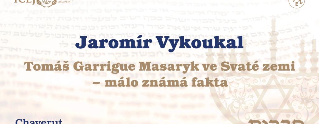 Jaromír Vykoukal - TGM ve Svaté zemi