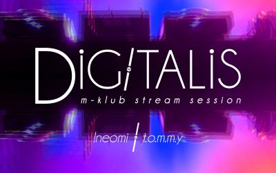 Digitalis – !NEOMI// T.O.M.M.Y