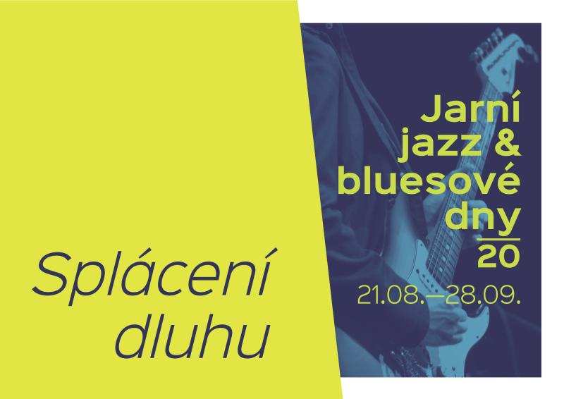 Jarní jazz & bluesové dny – Splácení dluhu