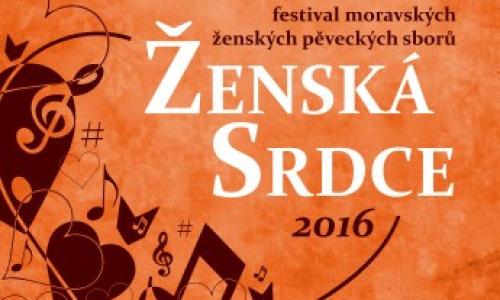 Festival moravských ženských pěveckých sborů ŽENSKÁ SRDCE 2016