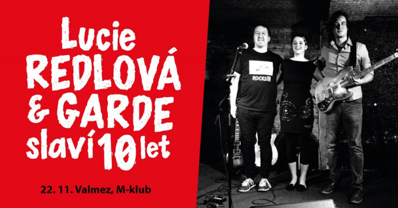 Lucie Redlová & Garde slaví 10 let